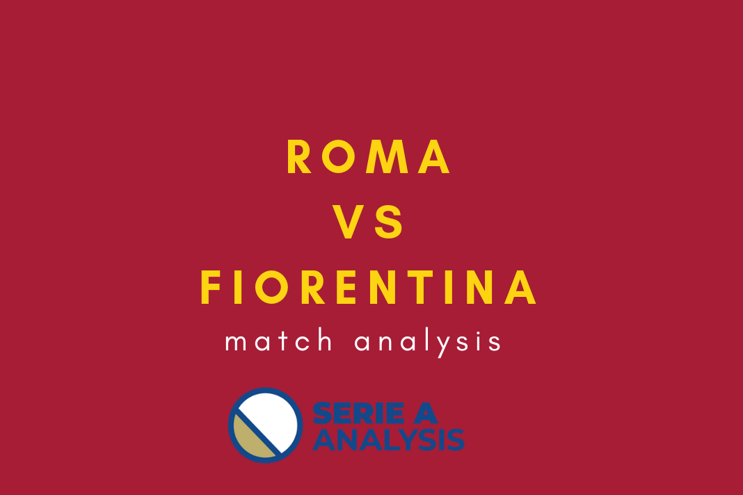 Roma Fiorentina Serie A Tactical Analysis